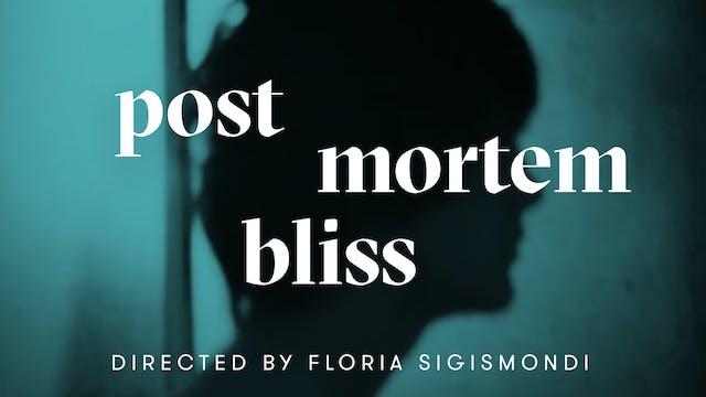 POSTMORTEM BLISS | Floria Sigismondi