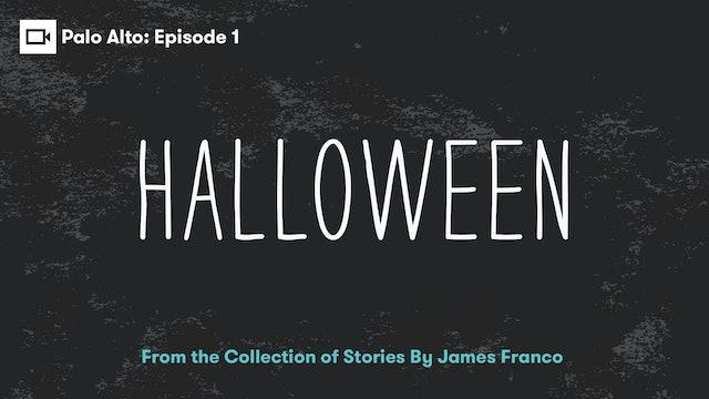 Palo Alto   Episode 1: Halloween