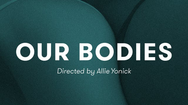 OUR BODIES | Allie Yonick