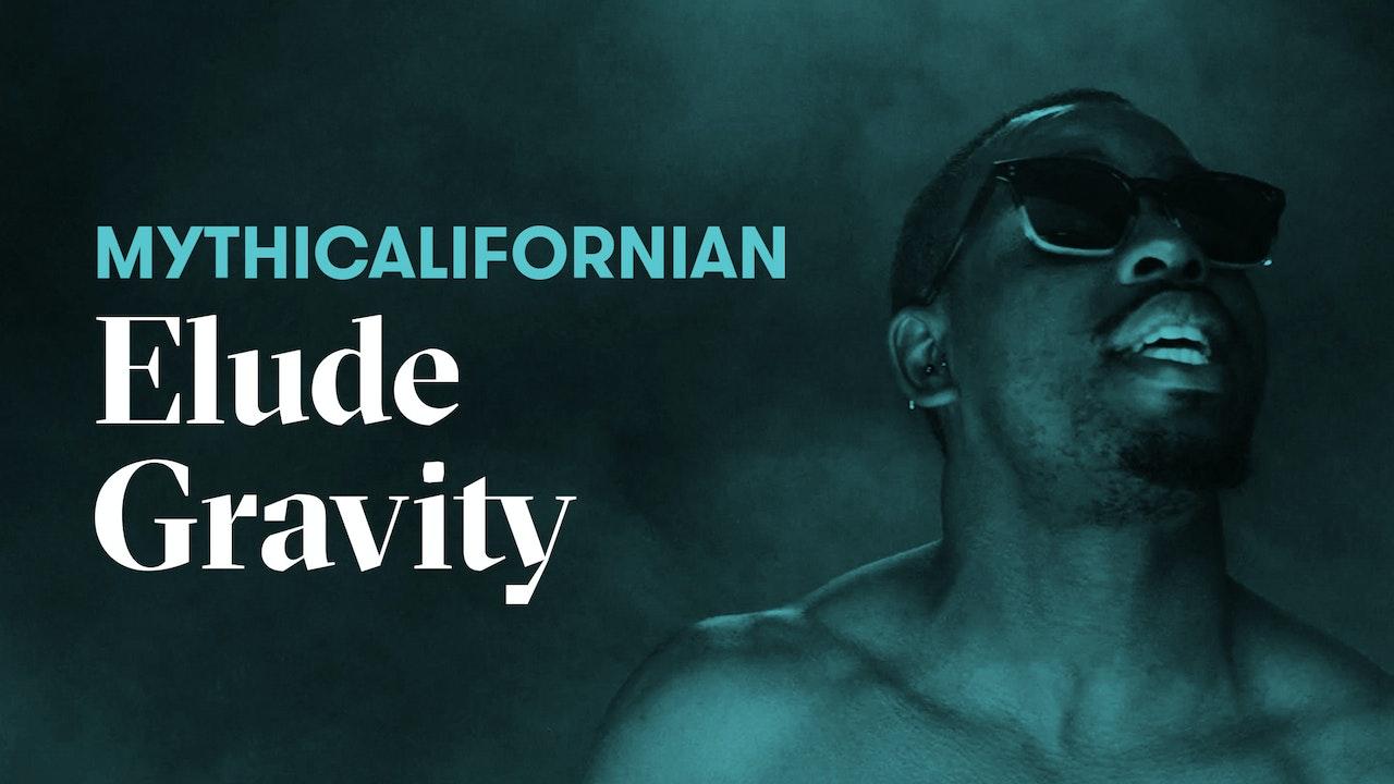 """Elude Gravity"" | Mythicalifornian"