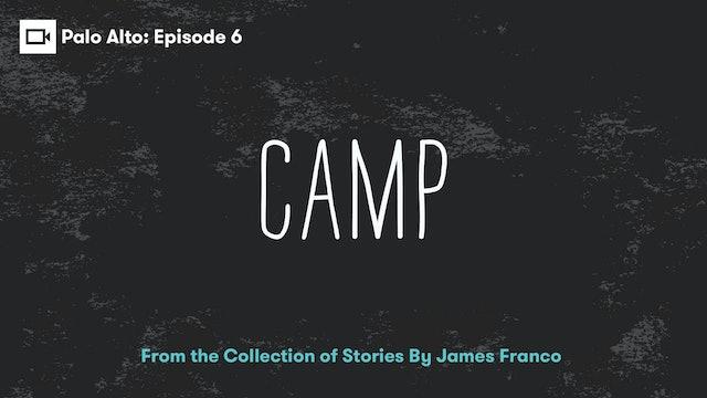 Palo Alto   Episode 6: Camp