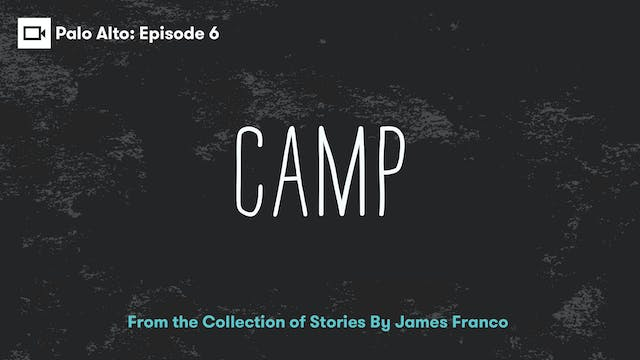 Palo Alto | Episode 6: Camp