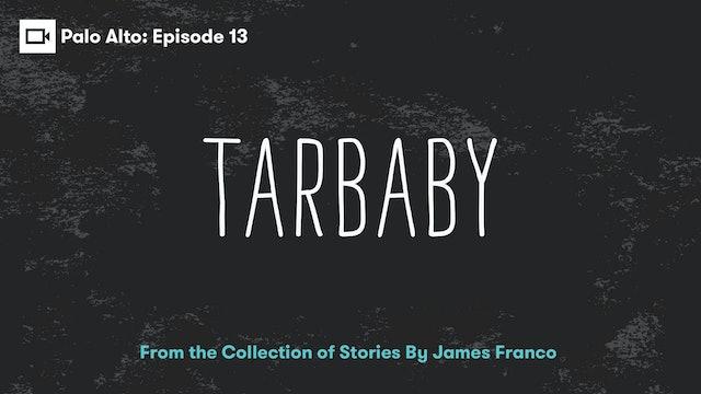 Palo Alto   Episode 13: Tarbaby