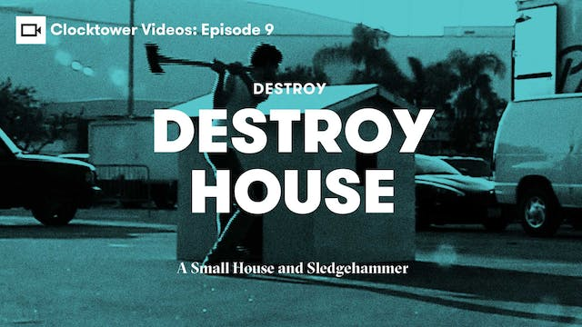 Clocktower Videos | Destroy: House De...