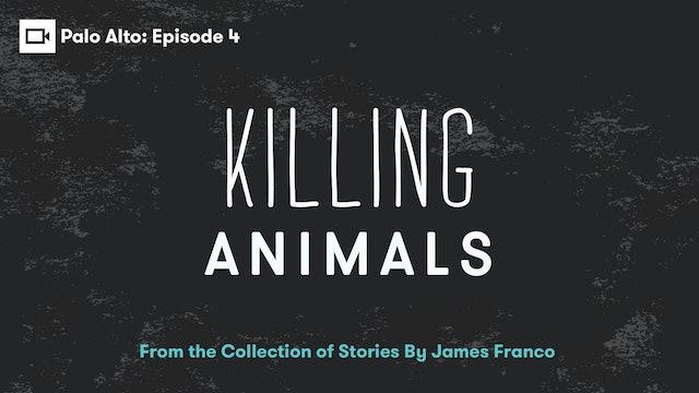Palo Alto   Episode 4: Killing Animals
