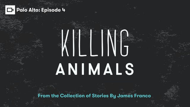 Palo Alto | Episode 4: Killing Animals