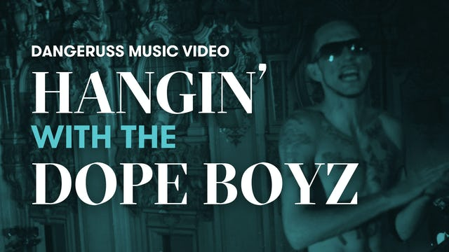 """Hanging With The Dope Boyz""   Dangeruss"