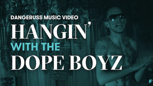 """Hanging With The Dope Boyz"" 