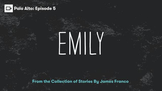 Palo Alto   Episode 5: Emily