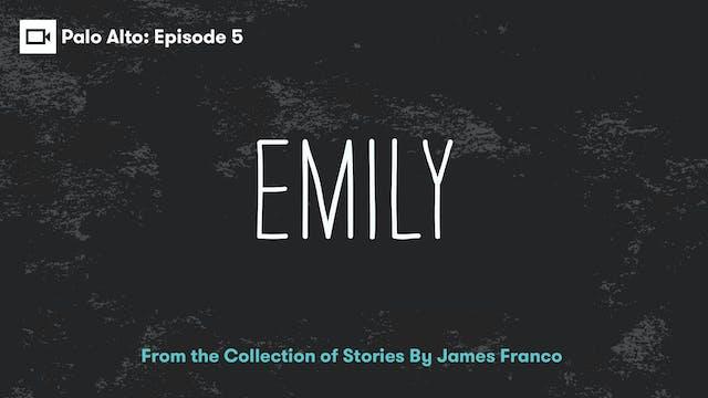 Palo Alto | Episode 5: Emily