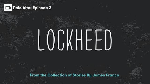 Palo Alto | Episode 2: Lockheed