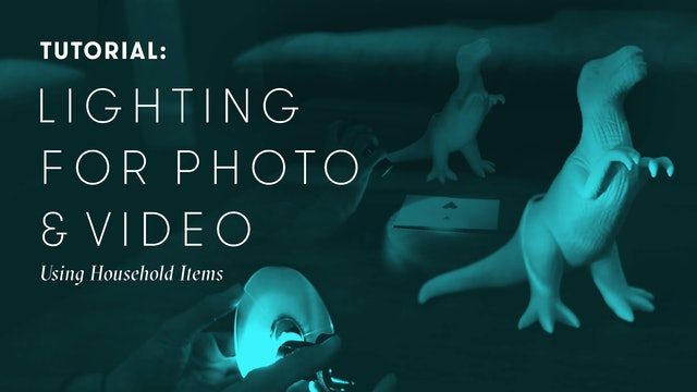 TUTORIAL: Lighting for Photo & Video