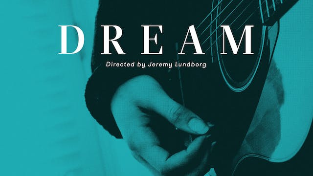 Dream, Directed by Jeremy Lundborg