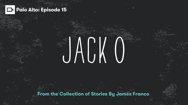 Palo Alto | Episode 15: Jack O