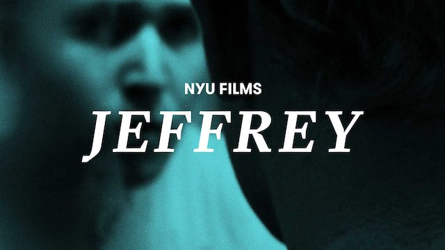 NYU Films Series | Jeffrey