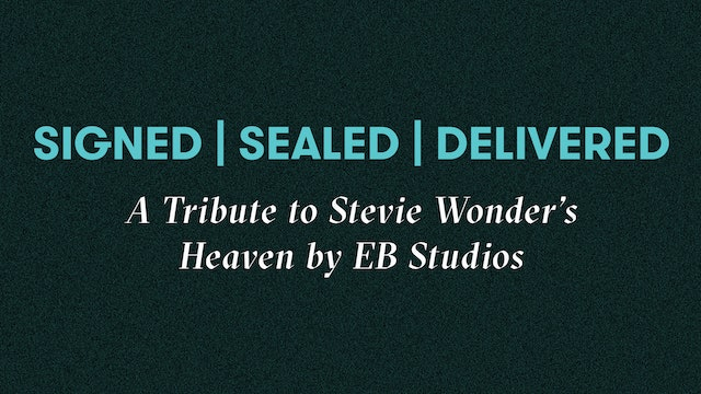 Signed, Sealed, Delivered: A Tribute to Stevie Wonder's Heaven by EB Studios