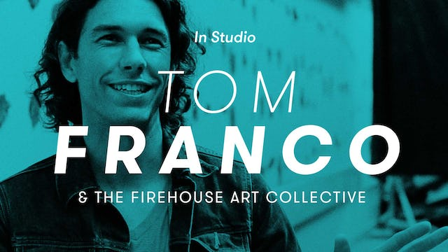 Tom Franco In Studio and The Firehouse Art Collective