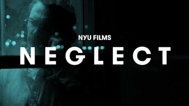 NYU Films Series | Neglect