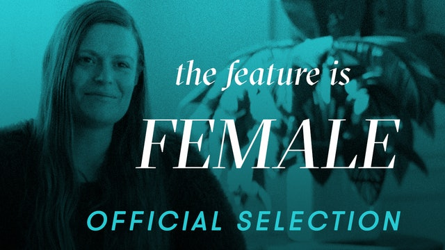 The Feature is Female - Official Selection