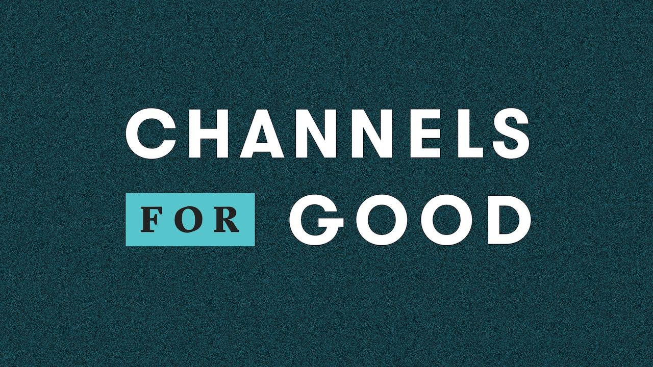CHANNELS FOR GOOD | Artist Spotlight