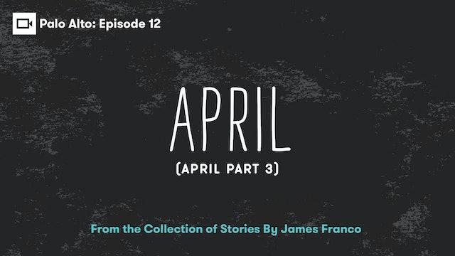 Palo Alto   Episode 12: April (April Part 3)