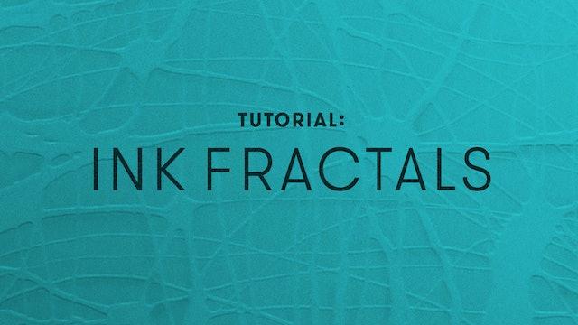 TUTORIAL:  Ink Fractals