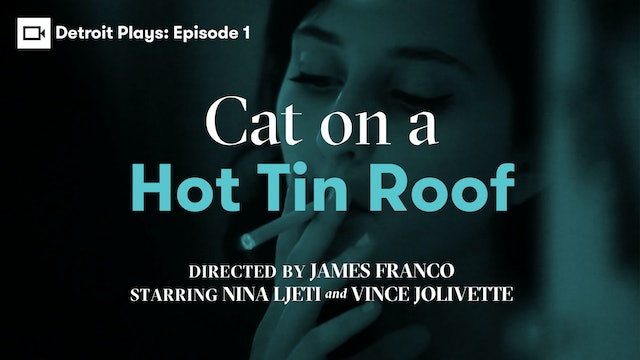 Detroit Plays | Cat on a Hot Tin Roof