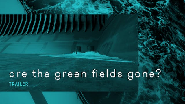 are the green fields gone? (trailer)