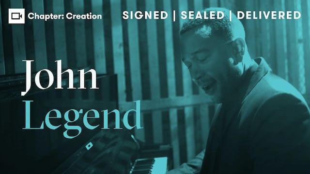 John Legend   Chapter: Creation