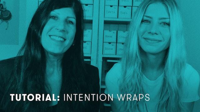 TUTORIAL: Intention Wraps