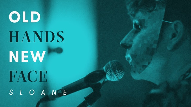 OLD HANDS NEW FACE (Live Performance) | Sloane
