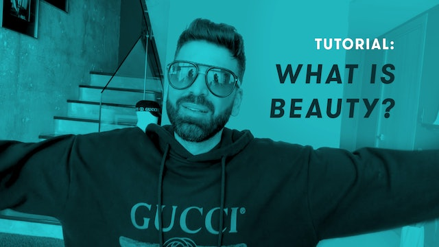 TUTORIAL: What is beauty?