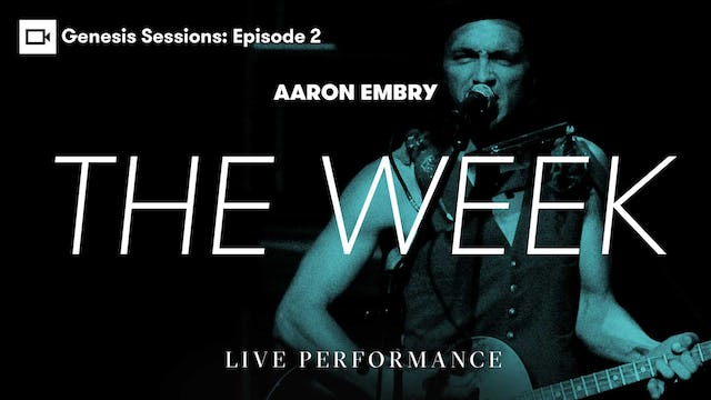 Genesis Sessions | Aaron Embry: The Wheel
