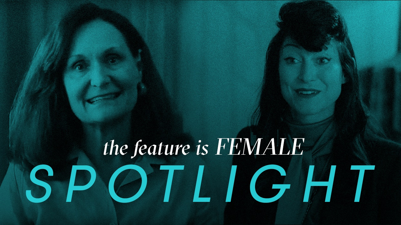 The Feature is Female - Spotlight