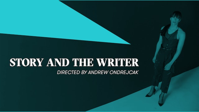 STORY AND THE WRITER | Andrew Ondrejcak