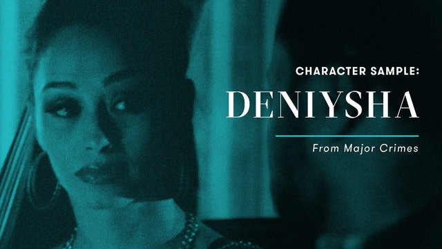 Character Sample: Deniysha (Major Crimes)