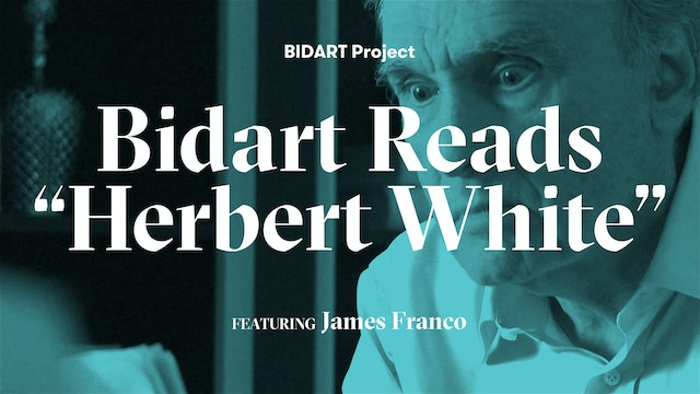 "Bidart Project Series: Bidart & Franco discuss ""Herbert White"""