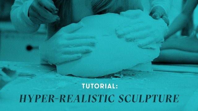TUTORIAL: Hyper-Realistic Sculpture