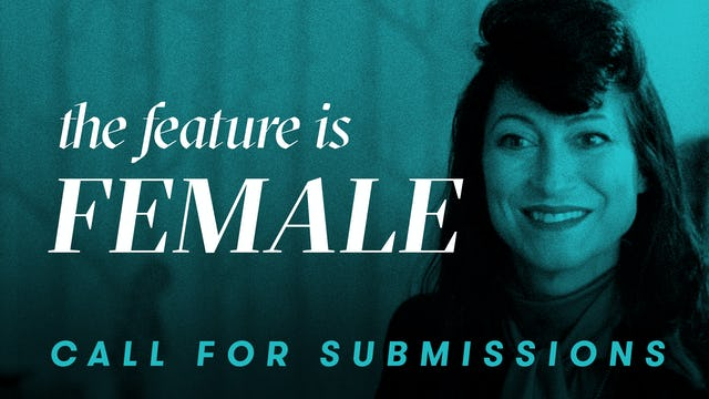 The Feature Is Female: Call for Submissions