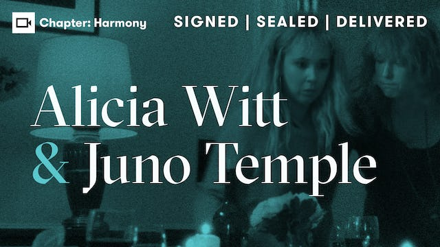 Alicia Witt & Juno Temple | Chapter: Harmony