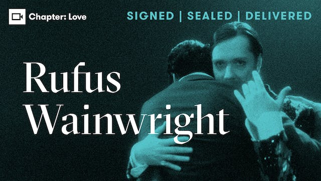 Rufus Wainwright | Chapter: Love