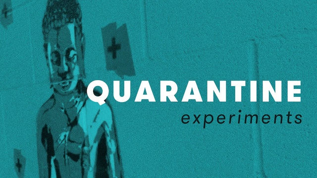 Quarantine Experiments