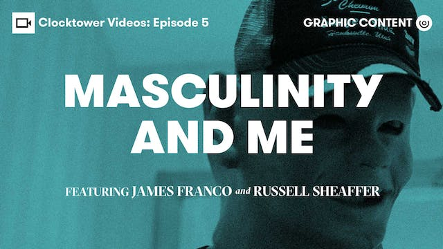 Clocktower Videos | Masculinity & Me