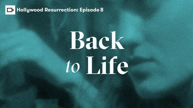 Hollywood Resurrection Series | Episode 8: Back to Life