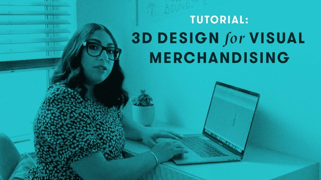 TUTORIAL: 3D Design for Visual Merchandising