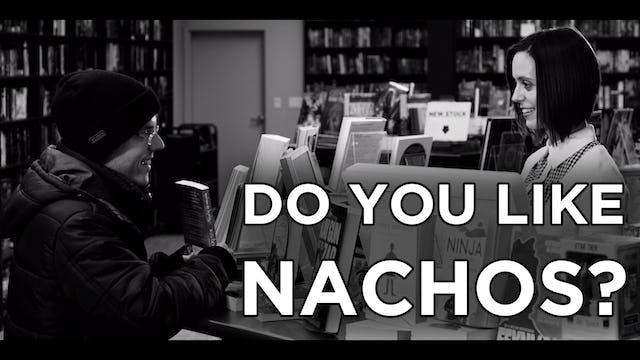 Do You Like Nachos? - Alt. Book Store Scene