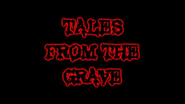 Tales From The Grave: S01E03