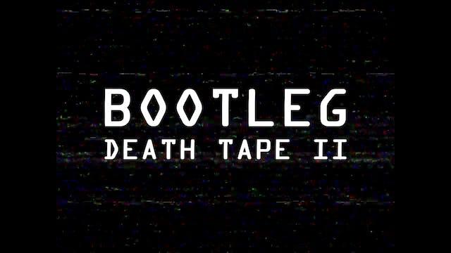 Bootleg Death Tape II
