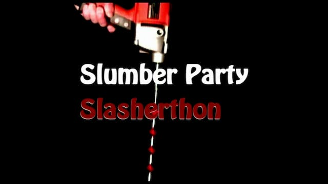 Slumber Party Slasherthon