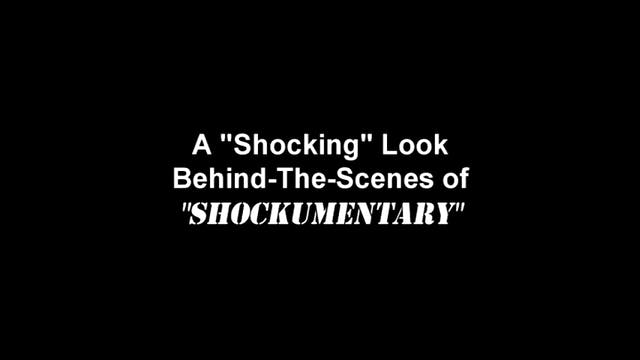 "A ""Shocking"" Look at ""Shockumentary"""